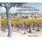 The Wines of the Languedoc-Roussillon by Wendy Gedney